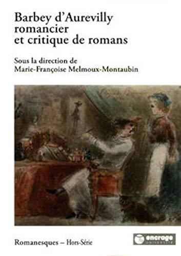 Barbey d'Aurevilly romancier et critique de romans (French Edition): Marie-Françoise ...