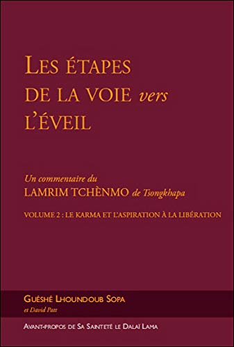 ETAPES DE LA VOIE VERS L EVEIL T2 KARMA: GUESHE LHOUNDOUB SOP