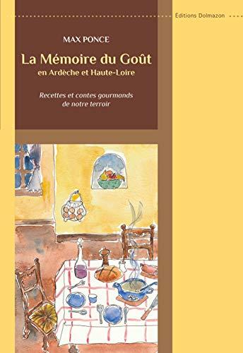 9782911584558: La m�moire du go�t en Ard�che et Haute-Loire : Recettes et contes gourmands de notre terroir