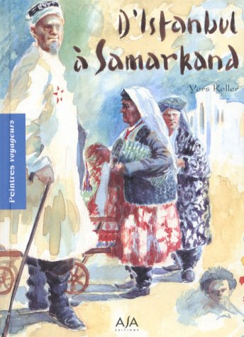 D'Istanbul à Samarkand (Peintres voyageurs): Yers Keller