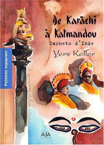De Karachi à Katmandou. Carnets d'Inde (Peintres: Yers Keller