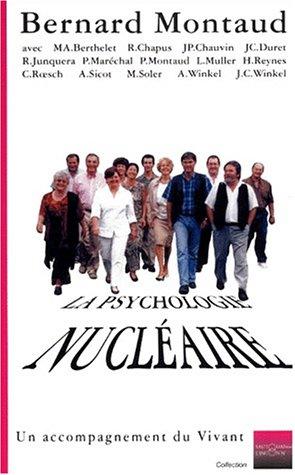9782911591075: La psychologie nucléaire. Un accompagnement du vivant