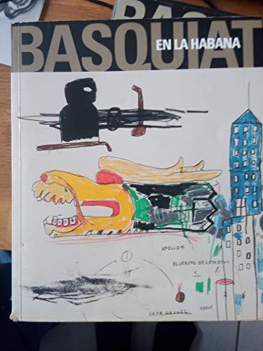 9782911596216: Basquiat en La Habana : Exposición, La Habana, Museo del Ron Fundación Havana Club y Galería Haydeé Santamaría de la Casa de las Américas, noviembre 2000-enero 2001