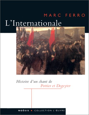 9782911606021: L'Internationale : D'Eugène Pottier et Pierre Degeyter