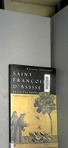 François d'Assise, la vie d'un homme (9782911606106) by Le Goff, Jacques; Dalarun-Mitrovitsa, Catherine
