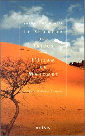 9782911606137: Le seigneur des tribus: L'islam de Mahomet (French Edition)