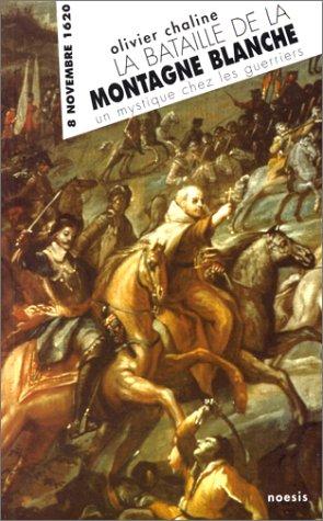 9782911606304: La bataille de la Montagne Blanche: 8 novembre 1620 : un mystique chez les guerriers (French Edition)