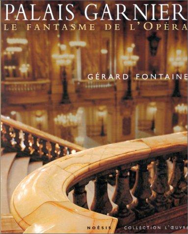9782911606359: Palais Garnier: Le fantasme de l'Opera (Collection L'oeuvre) (French Edition)