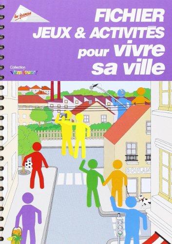 9782911616761: Fichier jeux & activités pour vivre sa ville (French Edition)