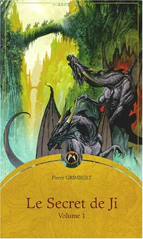 Le Secret de Ji. Volume 1: Pierre Grimbert