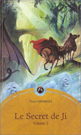 Le Secret de Ji, volume 2: Pierre Grimbert