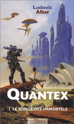 9782911618901: Quantex, tome 1 : Le Songe des immortels