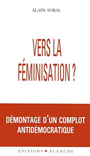 9782911621567: Vers la feminisation (Essais)