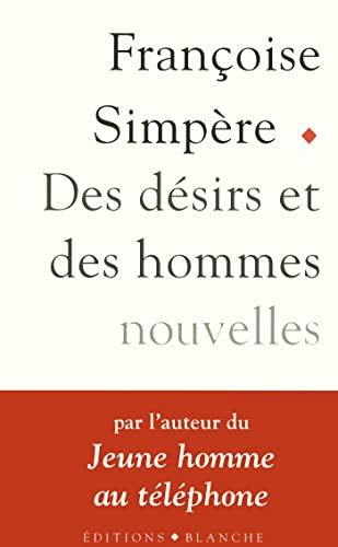 9782911621963: Des désirs et des hommes. Nouvelles