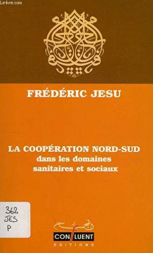 9782911664021: Pour une éthique de la coopération Nord-Sud dans les domaines sanitaires et sociaux