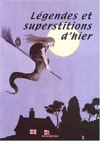 9782911665776: Légendes et superstitions d'hier