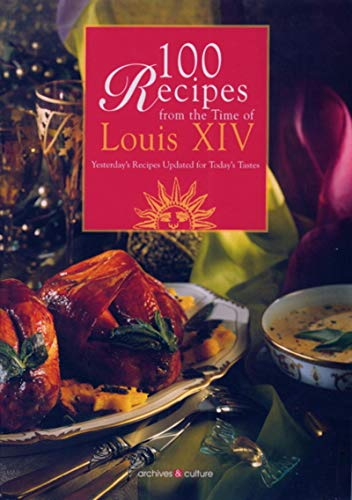 100 Recipes from the Time of Louis: Bergh de/Briand