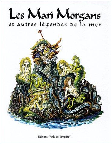 9782911684043: Les mari morgans et autres légendes de la mer