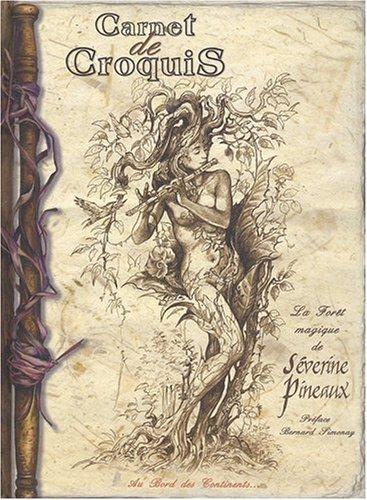 9782911684753: Carnet de Croquis, la forêt magique de Séverine Pineaux