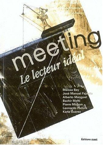Meeting, N° 1 : Le lecteur idéal: Maïssa Bey; José-Manuel