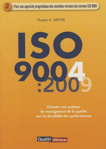9782911690259: ISO 9004:2009 : Orienter son système de management de la qualité vers la durabilité des performances, Vendu avec 9782911690242 : Norme ISO 9001:2008