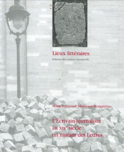 9782911698248: L'Ecrivain journaliste au XIXe siècle : un mutant des Lettres