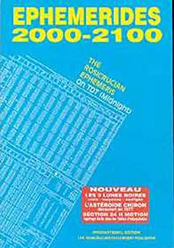 9782911708077: EPHEMERIDES 2001-2100 : THE ROSICRUCIAN EPHEMERIS. Edition français-anglais-espagnol-allemand-italien