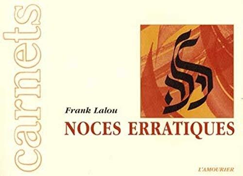 9782911718564: Noces erratiques (Carnets)