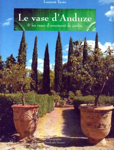 9782911722356: Le vase d'Anduze : Et les vases d'ornement de jardin