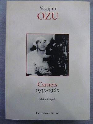 Carnets 1933-1963 [Edition Integrale]: Ozu, Yasujiro
