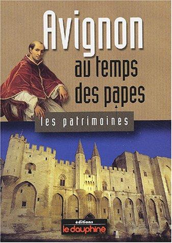 Avignon : Au temps des papes (Les patrimoines): Aliquot, Herv�
