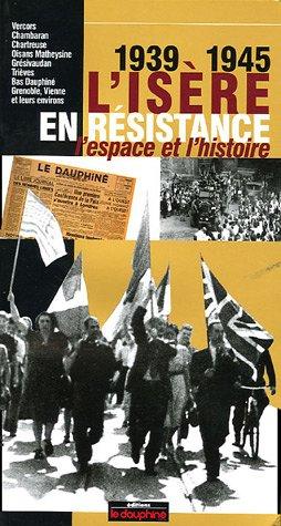 9782911739781: L'Isère en résistance 1939-1945 : L'espace et l'histoire