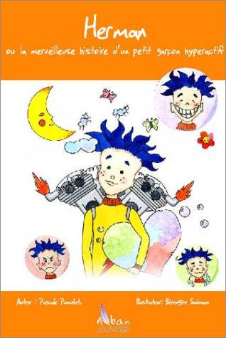 9782911751110: Herman, ou la merveilleuse histoire d'un petit garçon hyperactif