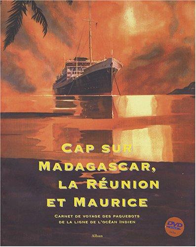 9782911751516: Cap sur Madagascar, la Réunion et Maurice : Carnet de voyage des paquebots de la ligne de l'océan Indien