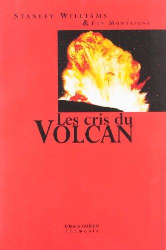 Les cris du volcan (French Edition): Fen Montaigne, Stanley Williams