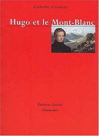 Hugo et le Mont Blanc: Cosnier Colette