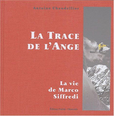 9782911755804: La Trace de l'Ange : La vie de Marco Siffredi