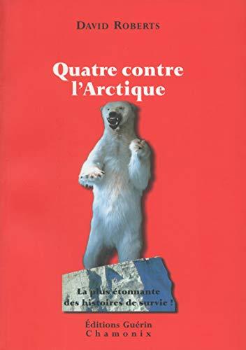 9782911755873: Quatre contre l'Arctique (French Edition)