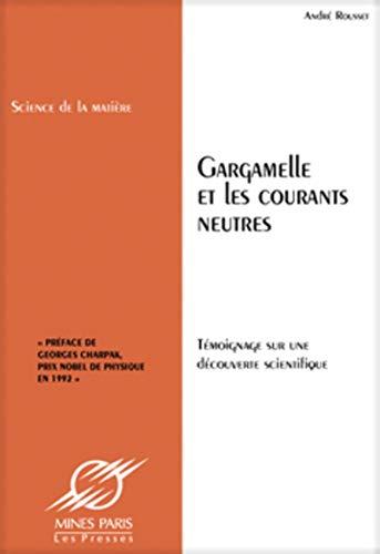 9782911762000: Gargamelle et les courants neutres: Témoignage sur une découverte scientifique