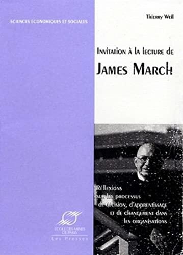 Invitation à la lecture de James March: Thierry Weil