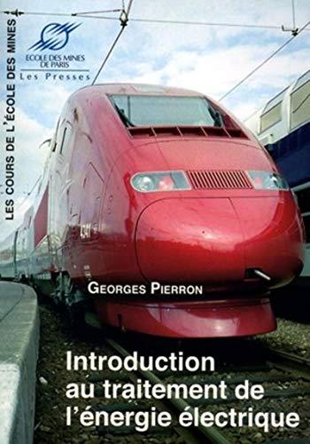 Introduction au traitement de l'energie electrique (French Edition): Georges Pierron