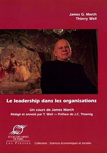 9782911762505: Le leadership dans les organisations : Un cours in�dit de James March