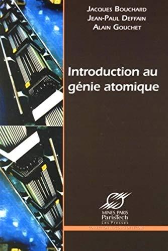 Introduction au genie atomique (French Edition): Alain Gouchet