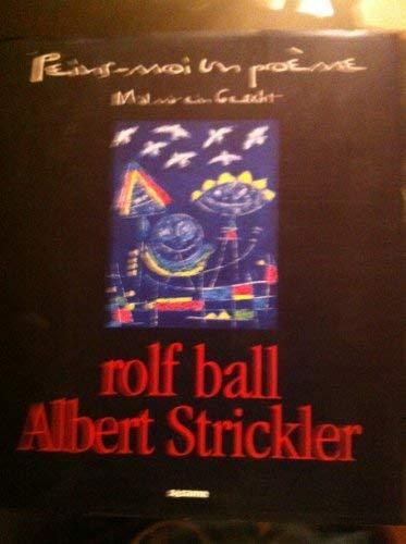 Peins-Moi un Poeme/Mal Mir ein Gedicht: Strickler, Albert