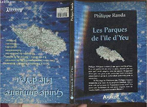 9782911802058: Les Parques de l'île d'Yeu (Les romans de l'été)