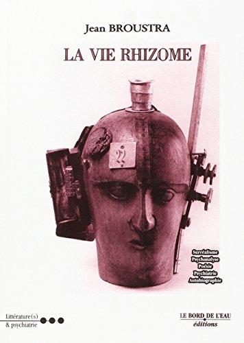 Vie rhizome Variations pour un soupir de fin de siecle psychiatri: Broustra Jean