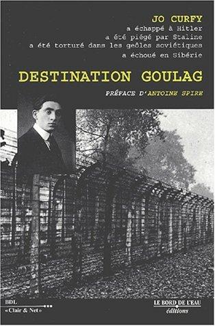 9782911803550: Destination goulag (Clair & Net)