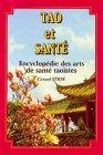 9782911806032: Tao et santé : Encyclopédie des arts de santé taoïstes