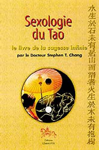 SEXOLOGIE DU TAO LE LIVRE DE LA SAGESSE: CHANG STEPHEN T