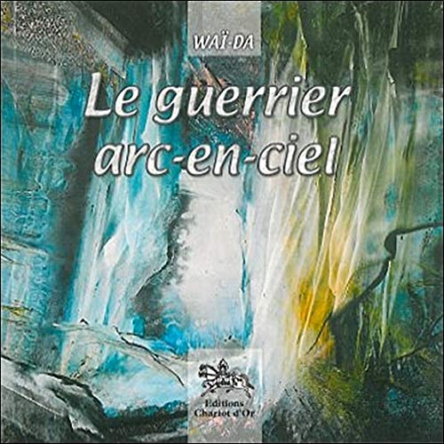 9782911806483: Guerrier arc-en-ciel